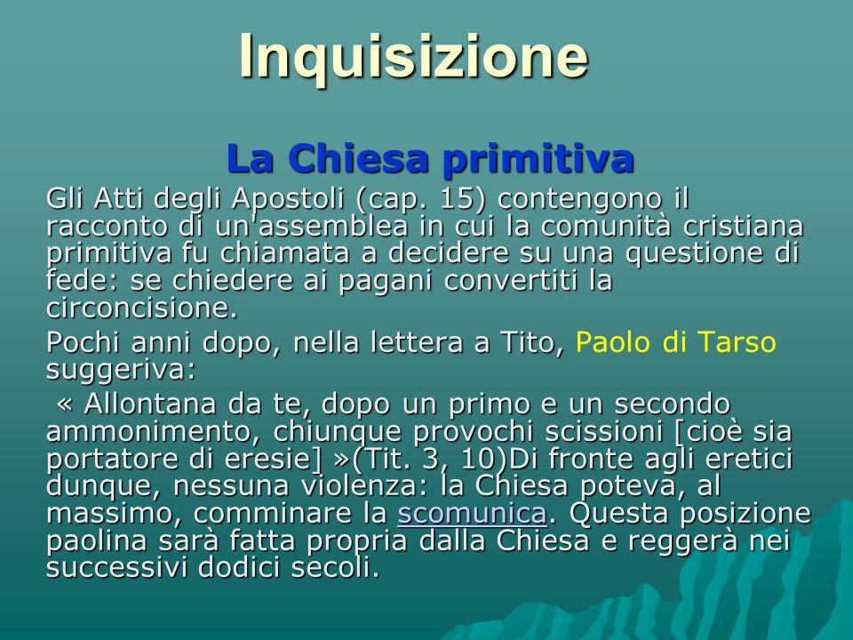 Inquisizione La Chiesa primitiva Gli Atti degli Apostoli (cap.