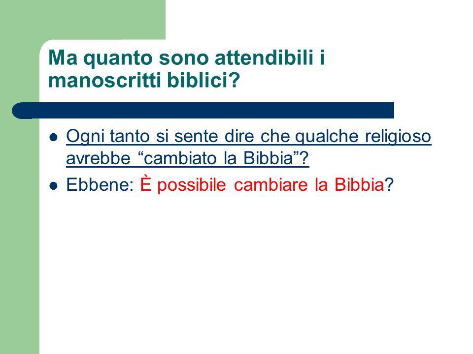 Ma quanto sono attendibili i manoscritti biblici.