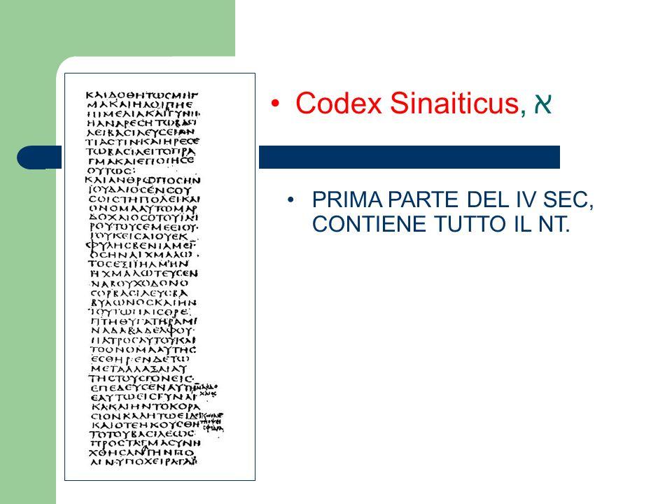 Codex Sinaiticus, א PRIMA PARTE DEL IV SEC, CONTIENE TUTTO IL NT.
