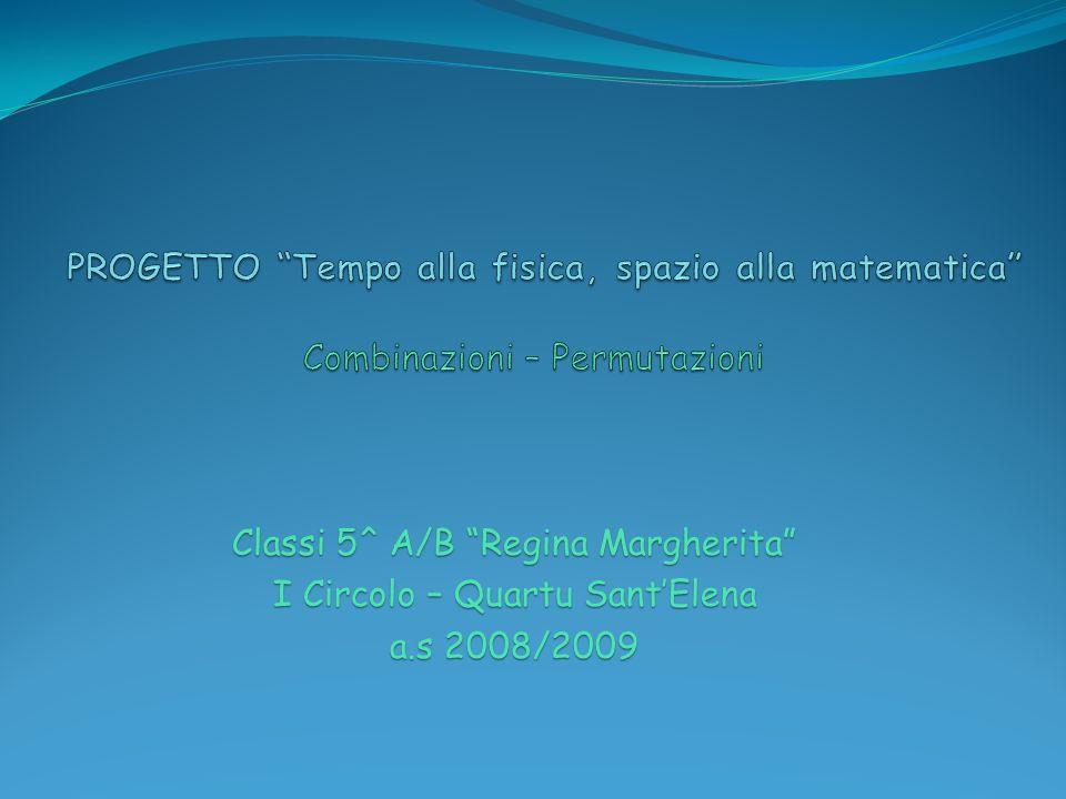 Classi 5^ A/B Regina Margherita I Circolo – Quartu SantElena a.s 2008/2009