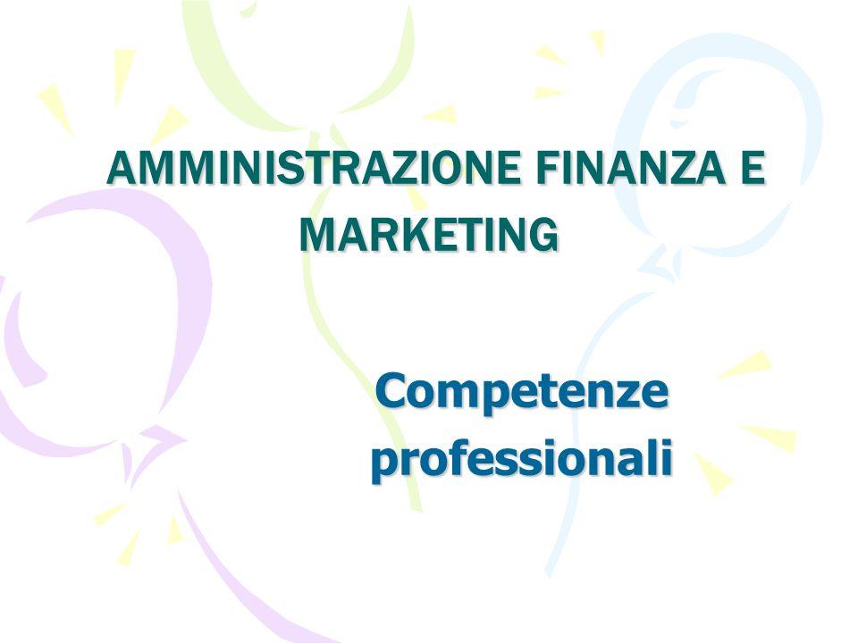 AMMINISTRAZIONE FINANZA E MARKETING AMMINISTRAZIONE FINANZA E MARKETINGCompetenzeprofessionali