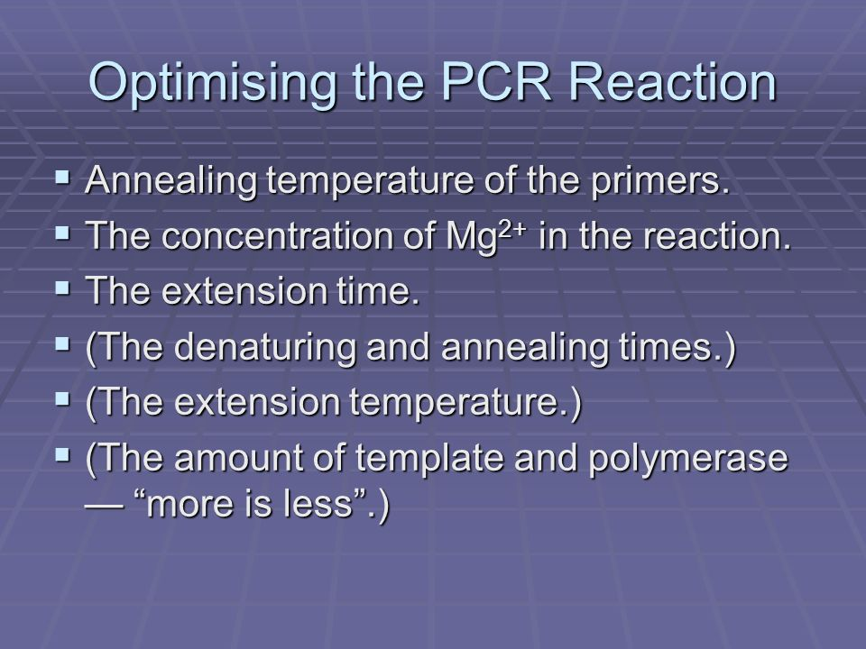Optimising the PCR Reaction Annealing temperature of the primers.
