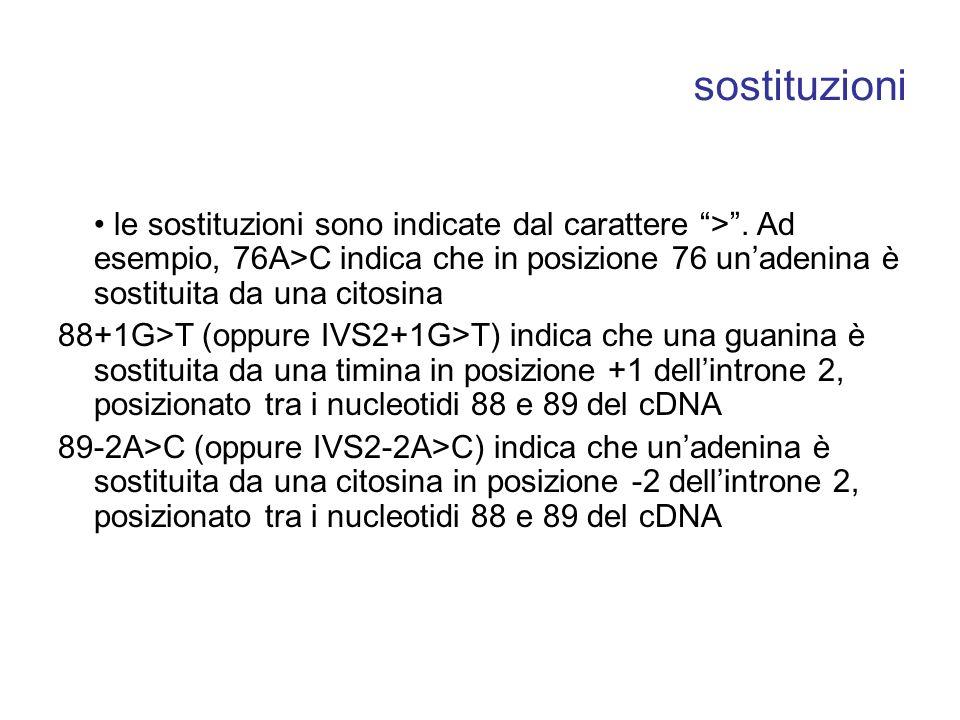 sostituzioni le sostituzioni sono indicate dal carattere >.
