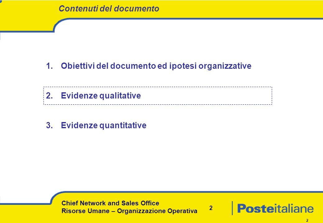 Chief Network and Sales Office Risorse Umane – Organizzazione Operativa 2 2 1.Obiettivi del documento ed ipotesi organizzative 2.Evidenze qualitative 3.Evidenze quantitative Contenuti del documento