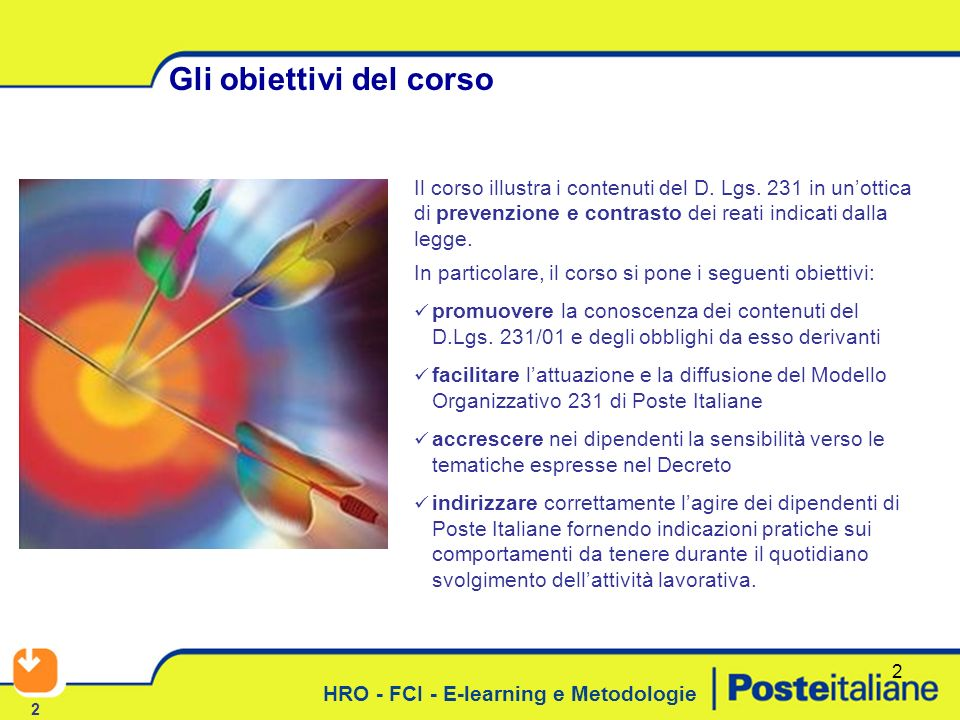HRO - FCI - E-learning e Metodologie 2 Gli obiettivi del corso 2 Il corso illustra i contenuti del D.
