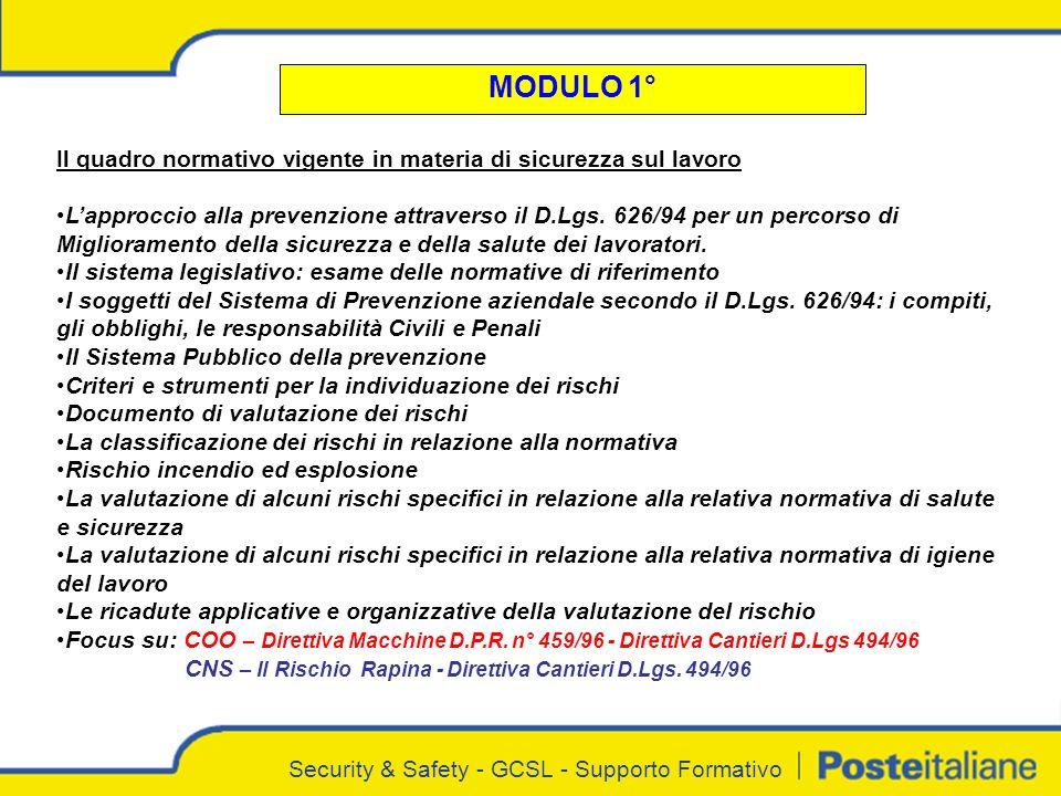 Security & Safety - GCSL - Supporto Formativo MODULO 1° Il quadro normativo vigente in materia di sicurezza sul lavoro Lapproccio alla prevenzione attraverso il D.Lgs.