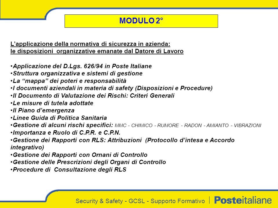Security & Safety - GCSL - Supporto Formativo MODULO 3° Il Sistema di Gestione della Sicurezza sul Lavoro (SGSL) secondo la norma volontaria OHSAS 18001 Il funzionamento di un Sistema di Gestione della Sicurezza sul Lavoro (SGSL).