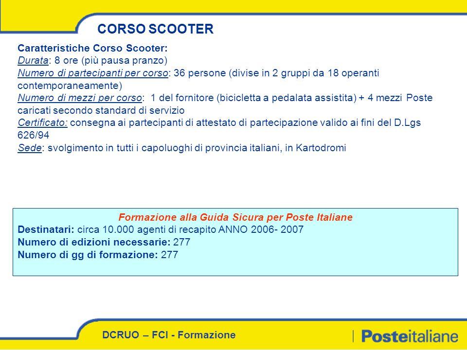 DCRUO – FCI - Formazione CORSO SCOOTER Caratteristiche Corso Scooter: Durata: 8 ore (più pausa pranzo) Numero di partecipanti per corso: 36 persone (d