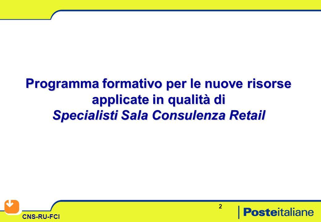 2 CNS-RU-FCI Programma formativo per le nuove risorse applicate in qualità di Specialisti Sala Consulenza Retail