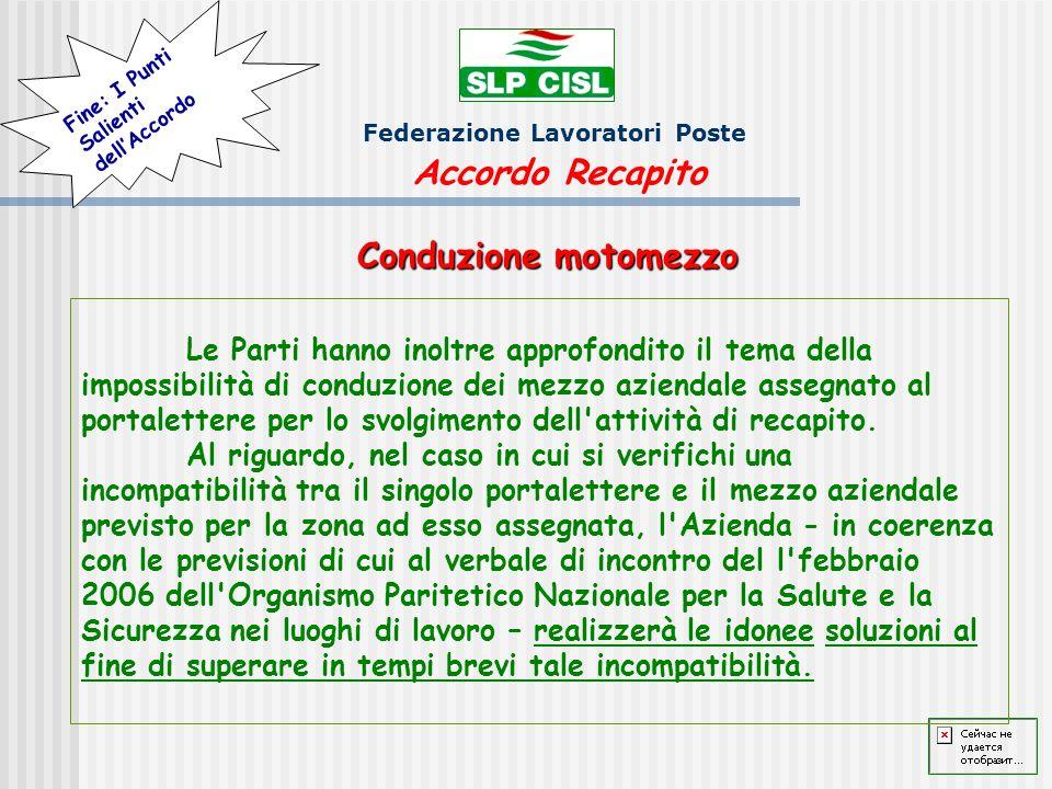 Federazione Lavoratori Poste Le Parti hanno inoltre approfondito il tema della impossibilità di conduzione dei mezzo aziendale assegnato al portalettere per lo svolgimento dell attività di recapito.