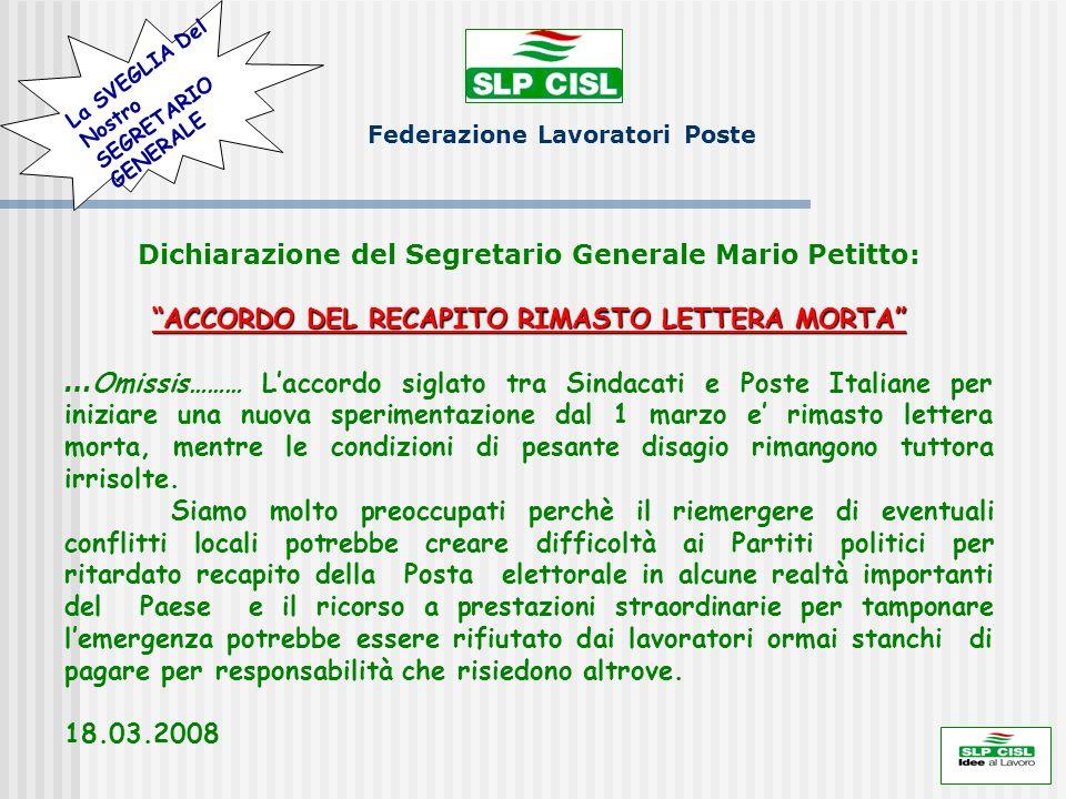 Federazione Lavoratori Poste Dichiarazione del Segretario Generale Mario Petitto: ACCORDO DEL RECAPITO RIMASTO LETTERA MORTA … Omissis……… Laccordo sig