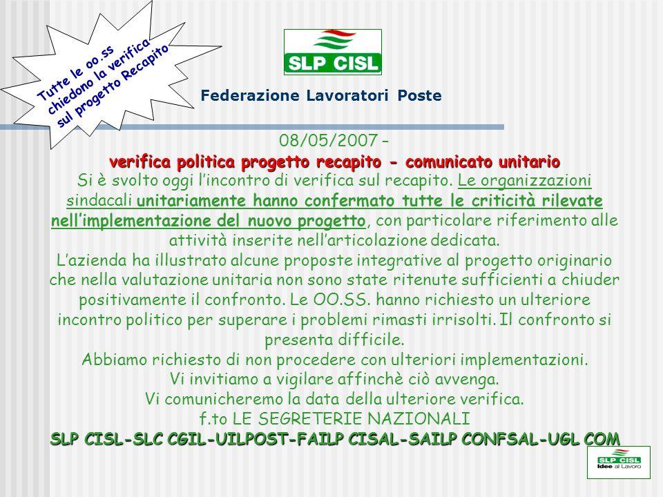 verifica politica progetto recapito - comunicato unitario SLP CISL-SLC CGIL-UILPOST-FAILP CISAL-SAILP CONFSAL-UGL COM 08/05/2007 – verifica politica p