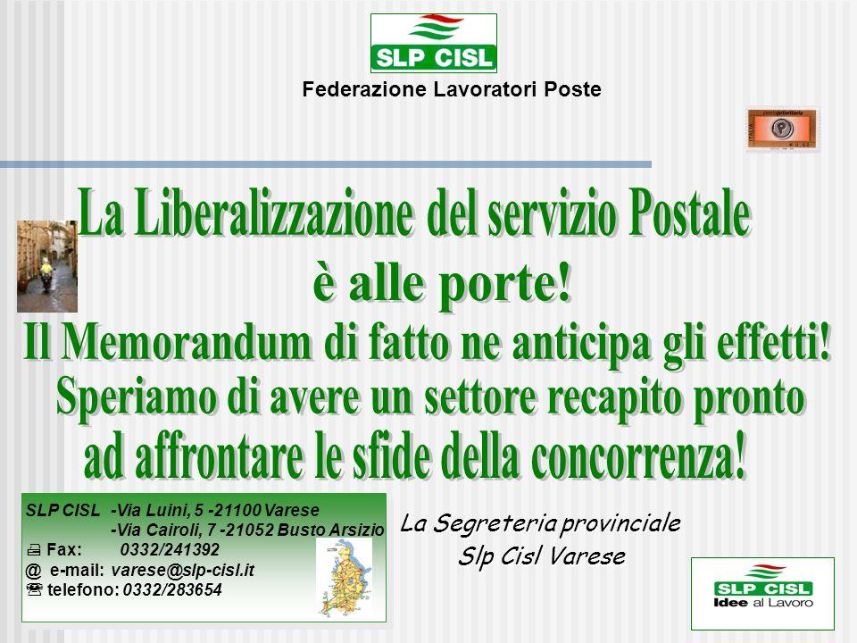 La Segreteria provinciale La Segreteria provinciale Slp Cisl Varese SLP CISL -Via Luini, 5 -21100 Varese -Via Cairoli, 7 -21052 Busto Arsizio Fax: 033