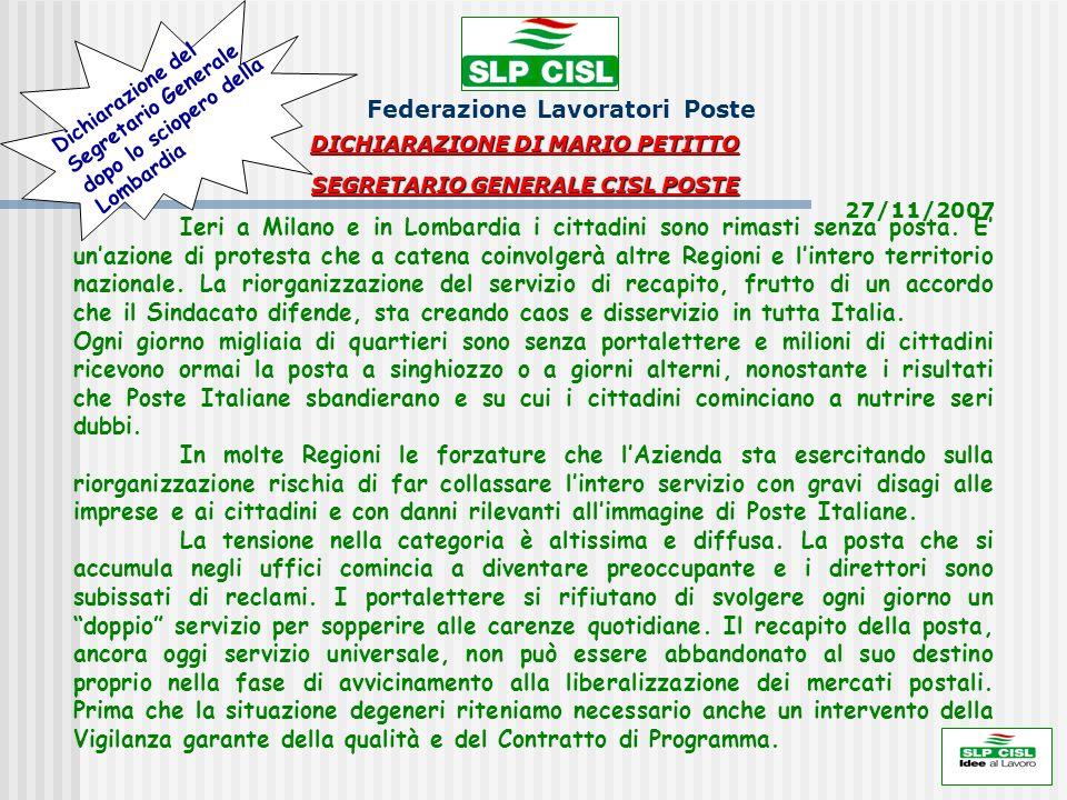 Federazione Lavoratori Poste DICHIARAZIONE DI MARIO PETITTO SEGRETARIO GENERALE CISL POSTE 27/11/2007 Ieri a Milano e in Lombardia i cittadini sono rimasti senza posta.
