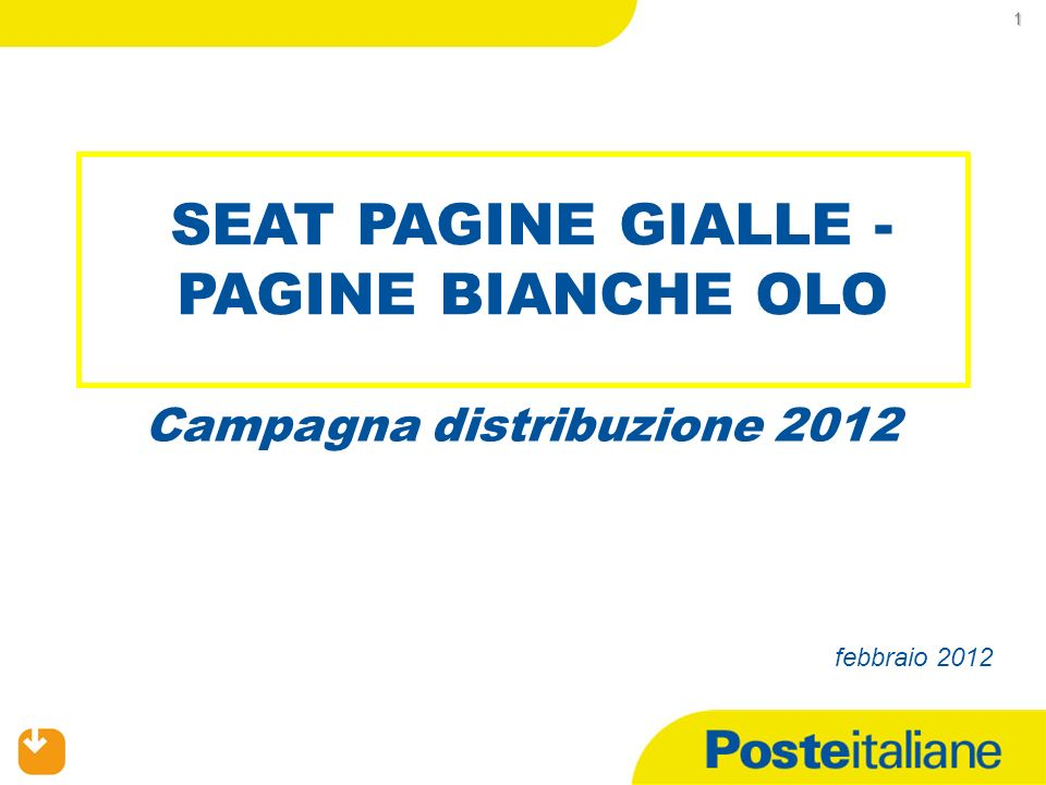 Anche nel corso del 2012 – a seguito dellintesa con SEAT – Poste Italiane dovrà assicurare la distribuzione del prodotto Pagine Gialle sulle 93 Aree Elenco affidate, per un totale di circa 12.382.000 pezzi.