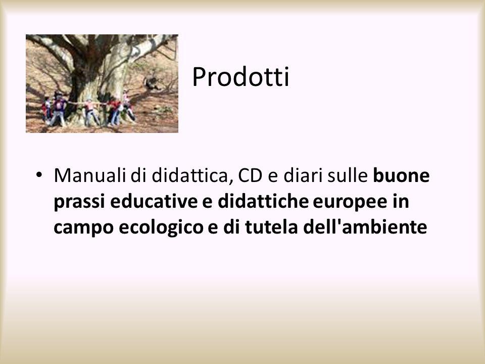 Prodotti Manuali di didattica, CD e diari sulle buone prassi educative e didattiche europee in campo ecologico e di tutela dell ambiente