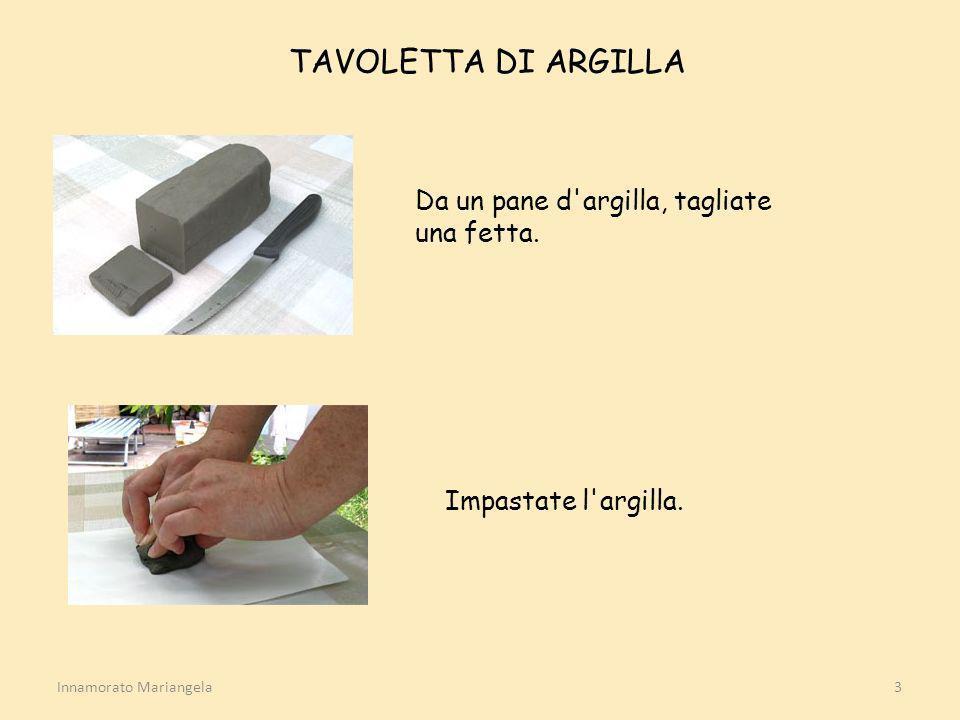 Innamorato Mariangela4 Con un rullo, ricavatene una tavoletta dello spessore di 6-8 mm.