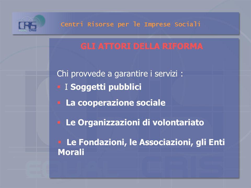 Reti per il reinserimento sociale Centri Risorse per le Imprese Sociali I 4 GRANDI FILONI DI INTERVENTO Valorizzazione del ruolo della famiglia Supera