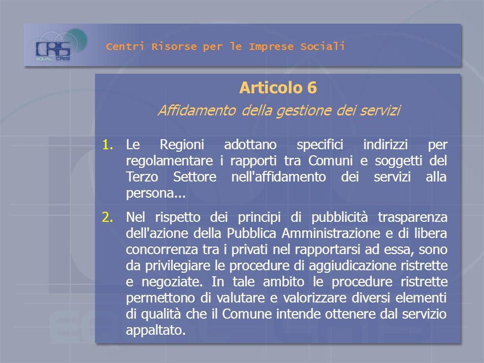 Articolo 6 Affidamento della gestione dei servizi 1.Le Regioni adottano specifici indirizzi per regolamentare i rapporti tra Comuni e soggetti del Ter