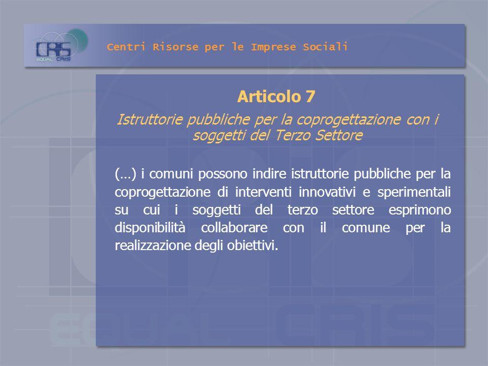 Articolo 7 Istruttorie pubbliche per la coprogettazione con i soggetti del Terzo Settore (…) i comuni possono indire istruttorie pubbliche per la copr