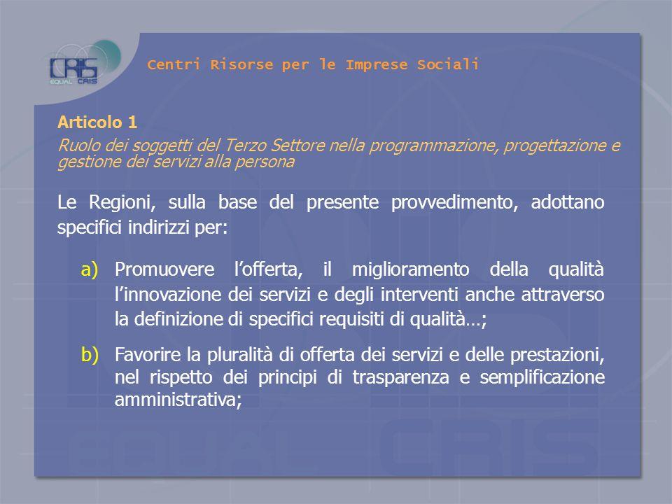 Articolo 1 Ruolo dei soggetti del Terzo Settore nella programmazione, progettazione e gestione dei servizi alla persona Le Regioni, sulla base del pre