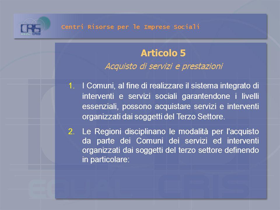 Articolo 5 Acquisto di servizi e prestazioni 1.I Comuni, al fine di realizzare il sistema integrato di interventi e servizi sociali garantendone i liv