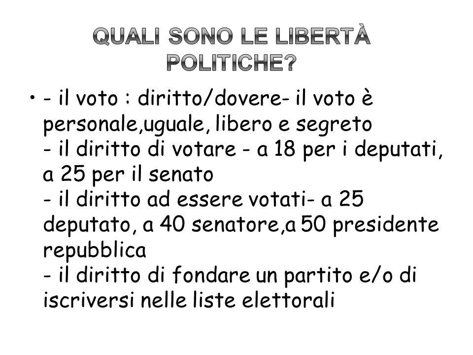 - il voto : diritto/dovere- il voto è personale,uguale, libero e segreto - il diritto di votare - a 18 per i deputati, a 25 per il senato - il diritto