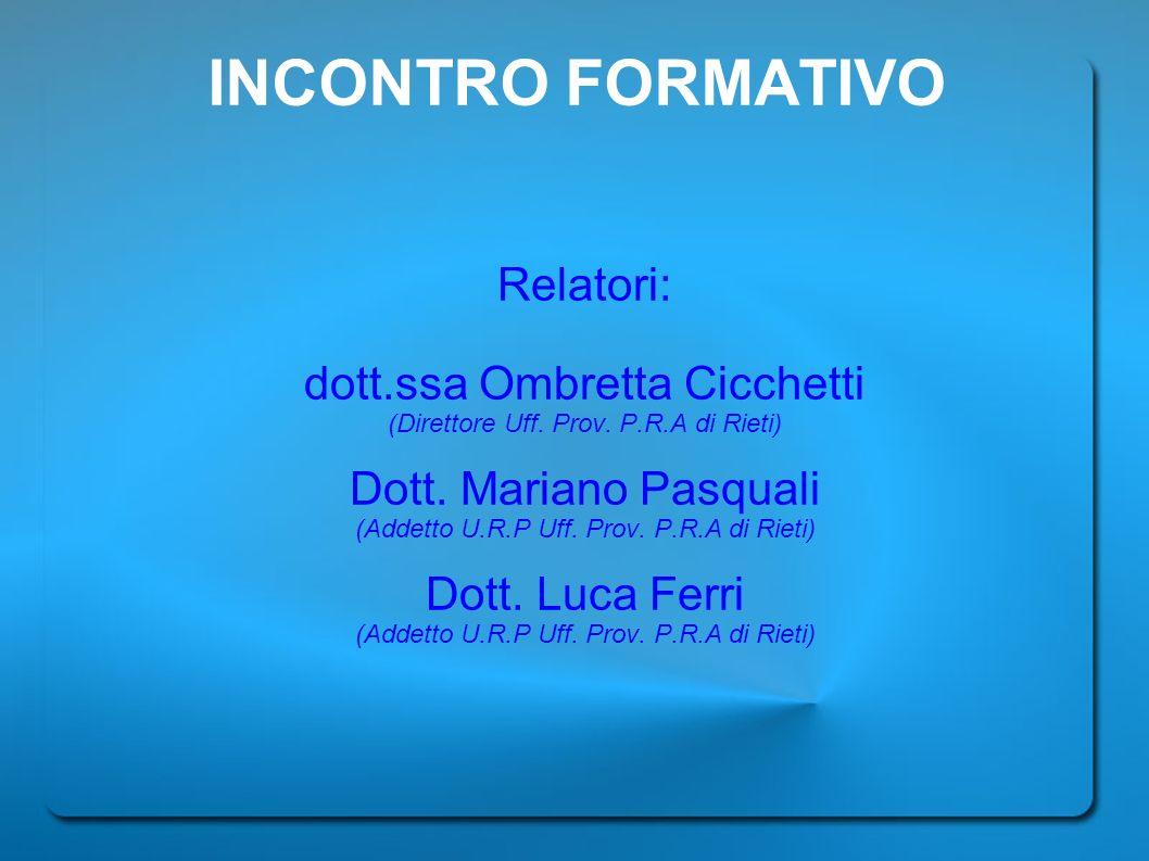INCONTRO FORMATIVO Relatori: dott.ssa Ombretta Cicchetti (Direttore Uff. Prov. P.R.A di Rieti) Dott. Mariano Pasquali (Addetto U.R.P Uff. Prov. P.R.A