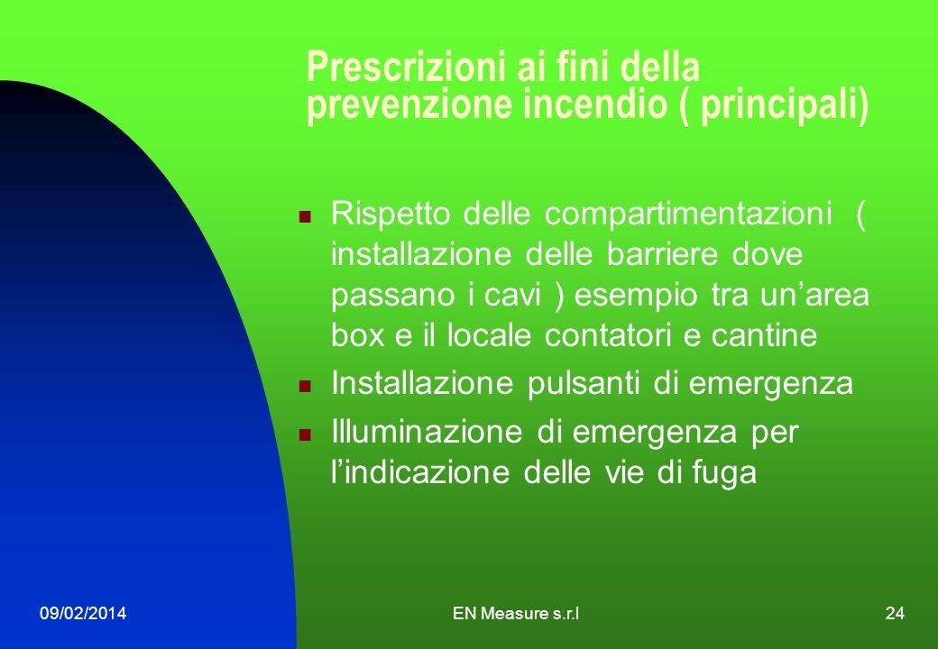 09/02/2014EN Measure s.r.l24 Prescrizioni ai fini della prevenzione incendio ( principali) Rispetto delle compartimentazioni ( installazione delle bar