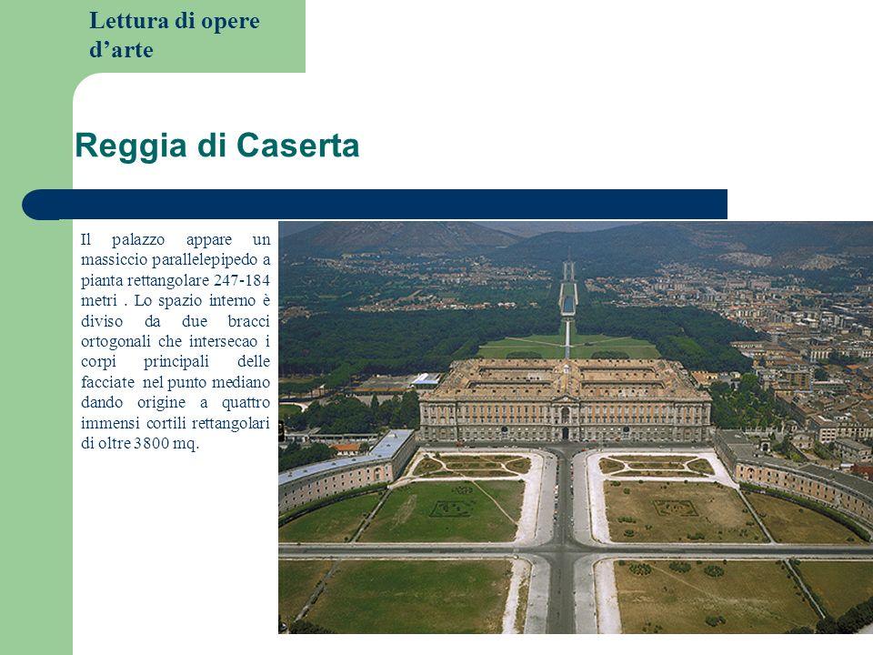 Lettura di opere darte Reggia di Caserta Il palazzo appare un massiccio parallelepipedo a pianta rettangolare 247-184 metri. Lo spazio interno è divis