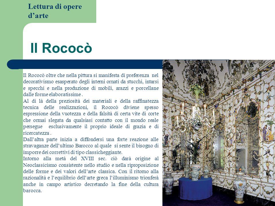 Lettura di opere darte Il Rococò Il Rococò oltre che nella pittura si manifesta di preferenza nel decorativismo esasperato degli interni ornati da stu