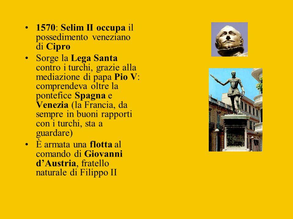 1570: Selim II occupa il possedimento veneziano di Cipro Sorge la Lega Santa contro i turchi, grazie alla mediazione di papa Pio V: comprendeva oltre