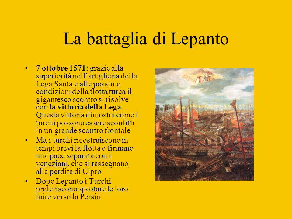 La battaglia di Lepanto 7 ottobre 1571: grazie alla superiorità nellartiglieria della Lega Santa e alle pessime condizioni della flotta turca il gigan