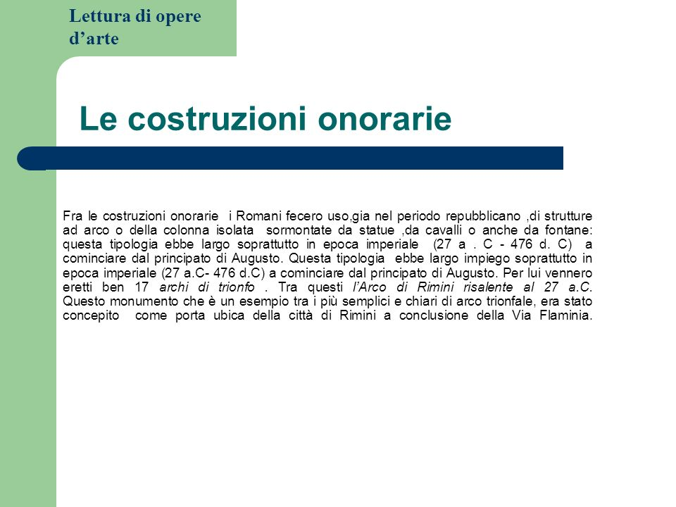 Lettura di opere darte Larco di Augusto Esso consta di un solo fòrnice.