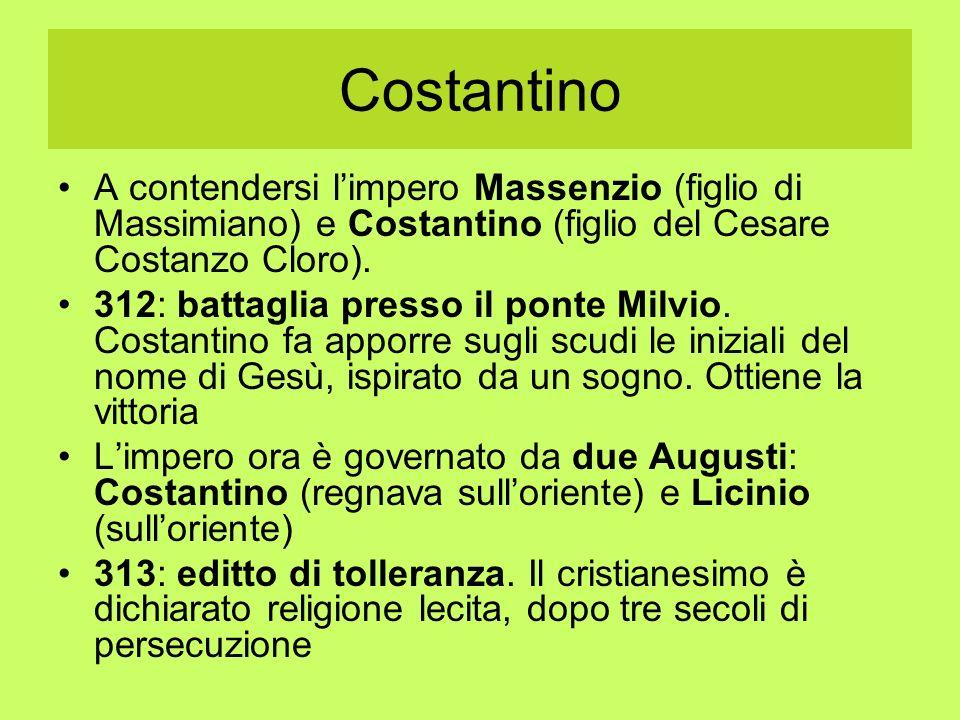 Costantino A contendersi limpero Massenzio (figlio di Massimiano) e Costantino (figlio del Cesare Costanzo Cloro). 312: battaglia presso il ponte Milv