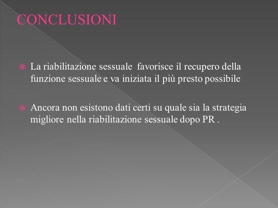 La riabilitazione sessuale favorisce il recupero della funzione sessuale e va iniziata il più presto possibile Ancora non esistono dati certi su quale sia la strategia migliore nella riabilitazione sessuale dopo PR.