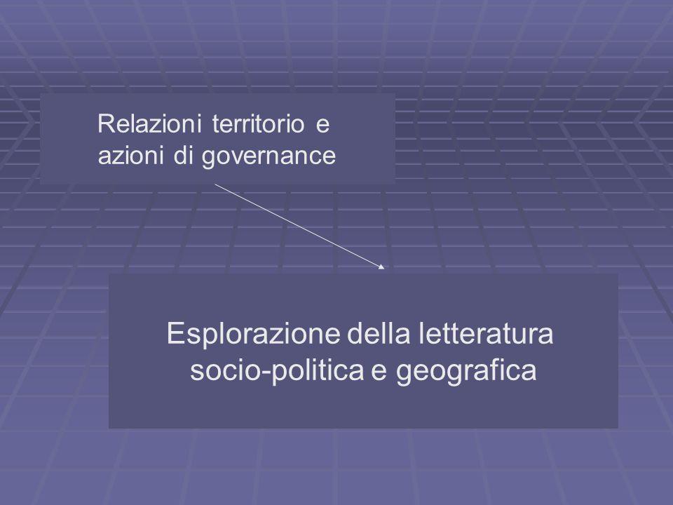 Relazioni territorio e azioni di governance Esplorazione della letteratura socio-politica e geografica