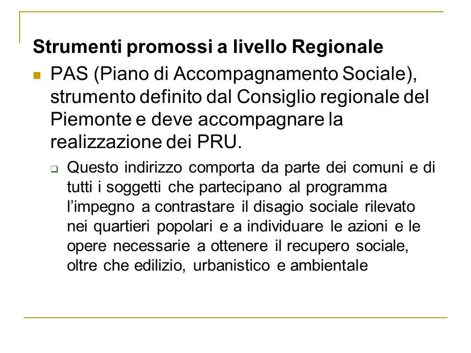 Strumenti promossi a livello Regionale PAS (Piano di Accompagnamento Sociale), strumento definito dal Consiglio regionale del Piemonte e deve accompag
