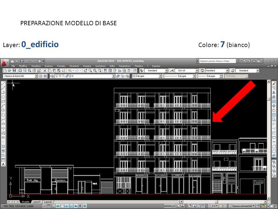 PREPARAZIONE MODELLO DI BASE Layer: 0_edificio Colore: 7 (bianco)