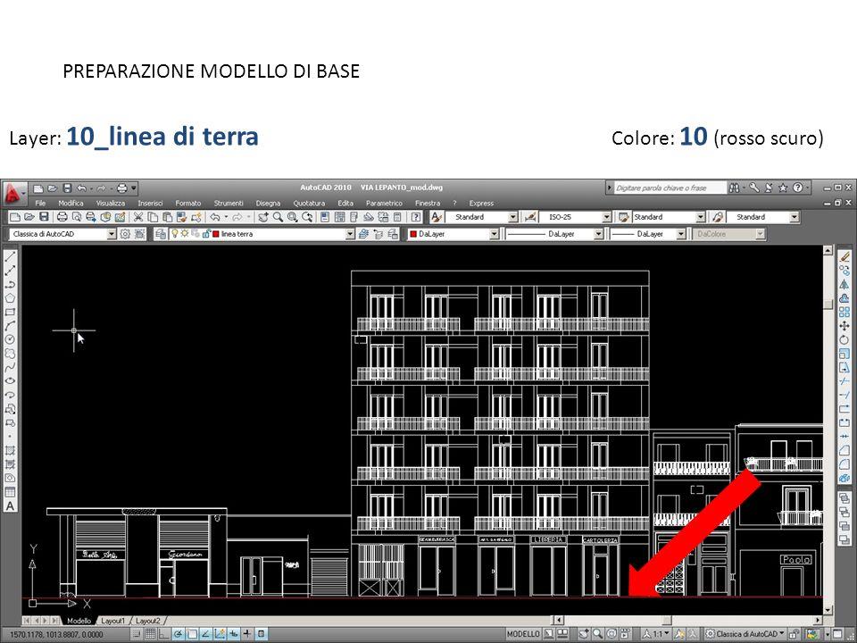 PREPARAZIONE MODELLO DI BASE Layer: 10_linea di terra Colore: 10 (rosso scuro)