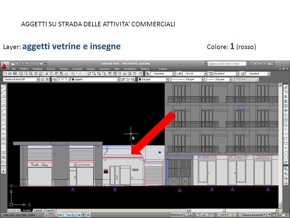 AGGETTI SU STRADA DELLE ATTIVITA COMMERCIALI Layer: aggetti vetrine e insegne Colore: 1 (rosso)