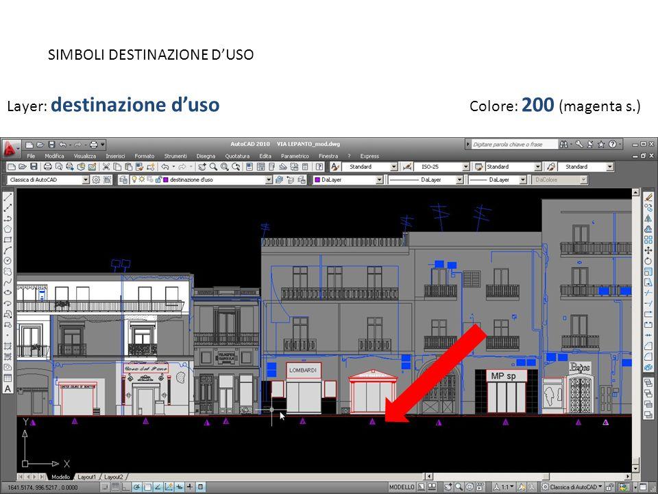 SIMBOLI DESTINAZIONE DUSO Layer: destinazione duso Colore: 200 (magenta s.)