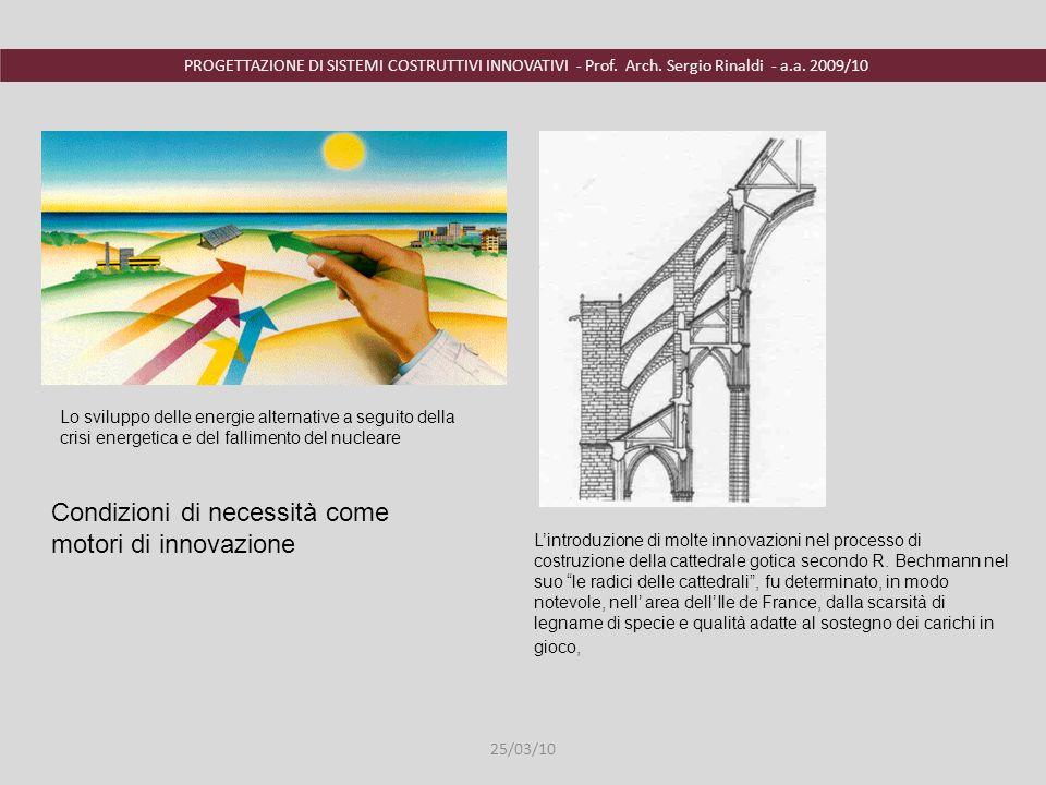 PROGETTAZIONE DI SISTEMI COSTRUTTIVI INNOVATIVI - Prof. Arch. Sergio Rinaldi - a.a. 2009/10 Lo sviluppo delle energie alternative a seguito della cris