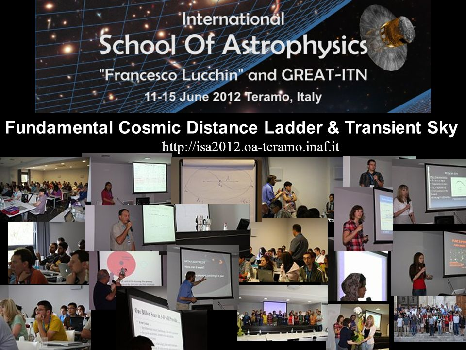 Fundamental Cosmic Distance Ladder & Transient Sky http://isa2012.oa-teramo.inaf.it