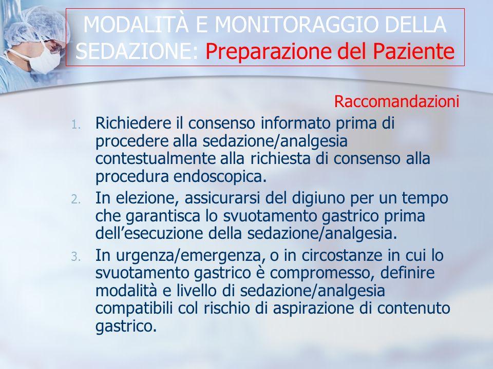 MODALITÀ E MONITORAGGIO DELLA SEDAZIONE: Preparazione del Paziente Raccomandazioni 1.