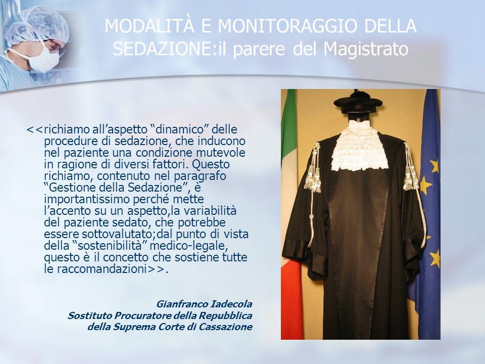 MODALITÀ E MONITORAGGIO DELLA SEDAZIONE:il parere del Magistrato >.