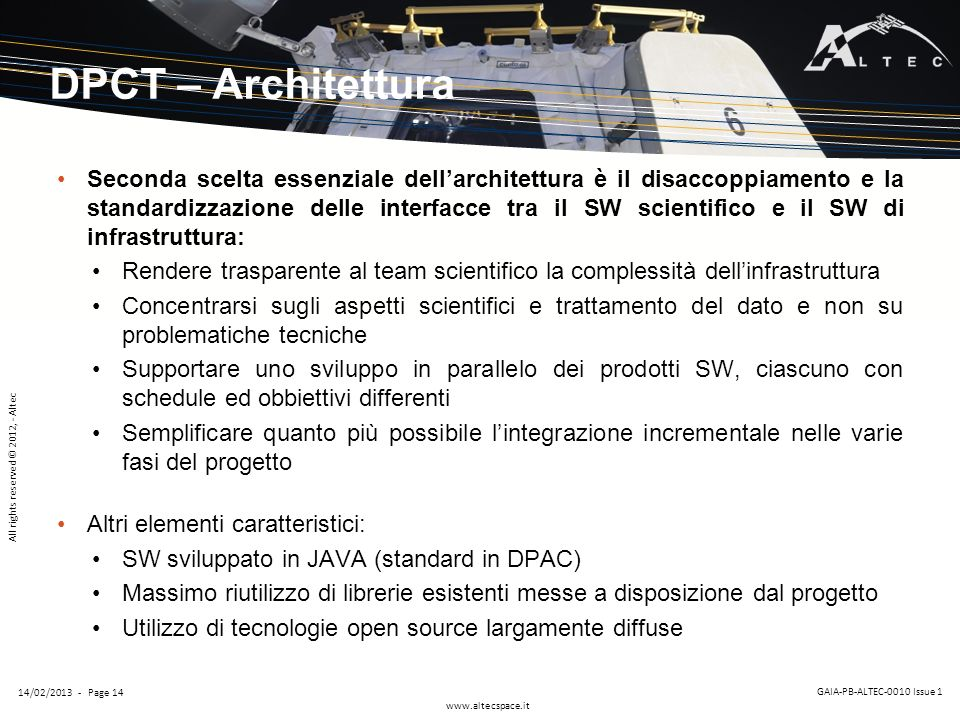 All rights reserved © 2012, - Altec www.altecspace.it GAIA-PB-ALTEC-0010 Issue 1 14/02/2013 - Page 14 DPCT – Architettura Seconda scelta essenziale de