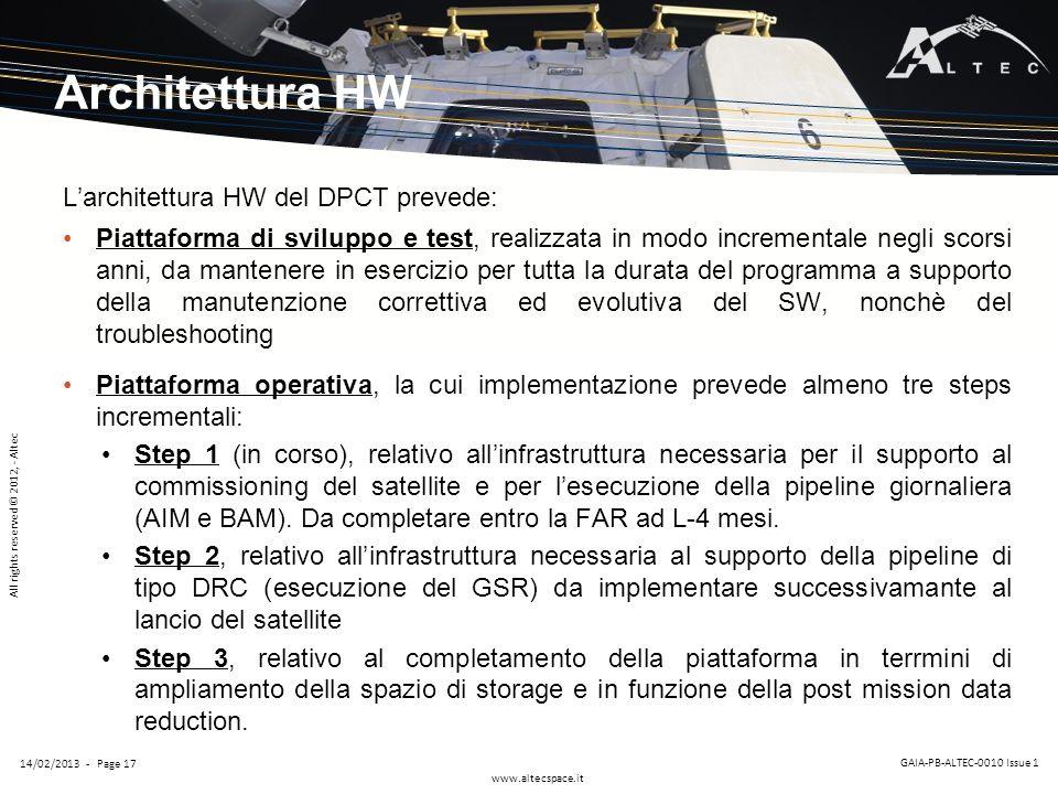 All rights reserved © 2012, - Altec www.altecspace.it GAIA-PB-ALTEC-0010 Issue 1 14/02/2013 - Page 17 Architettura HW Larchitettura HW del DPCT preved