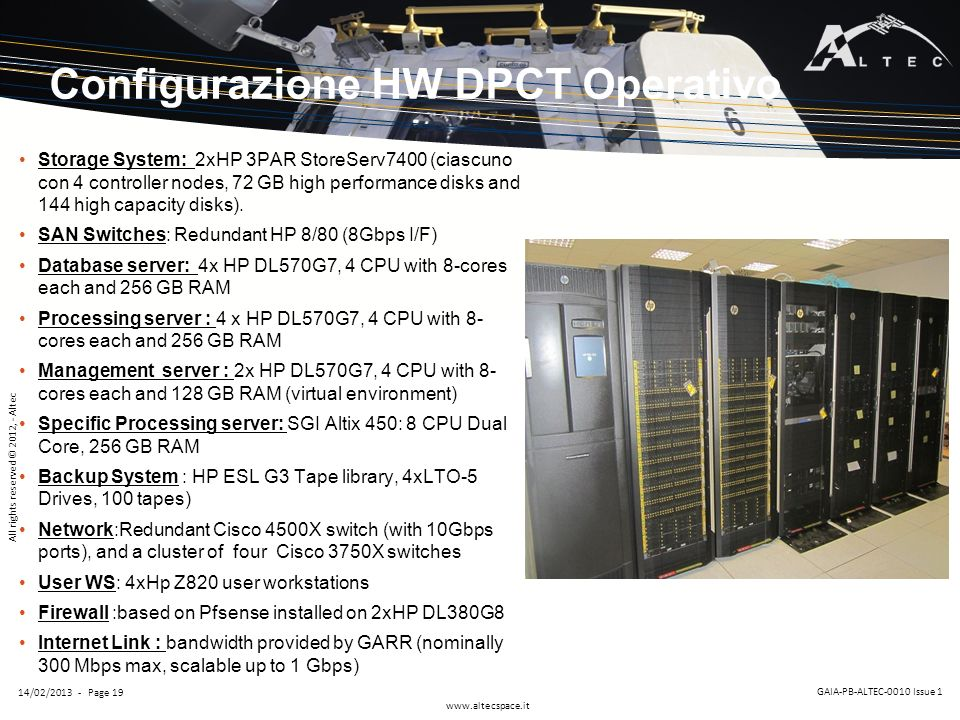 All rights reserved © 2012, - Altec www.altecspace.it GAIA-PB-ALTEC-0010 Issue 1 14/02/2013 - Page 19 Configurazione HW DPCT Operativo Storage System: