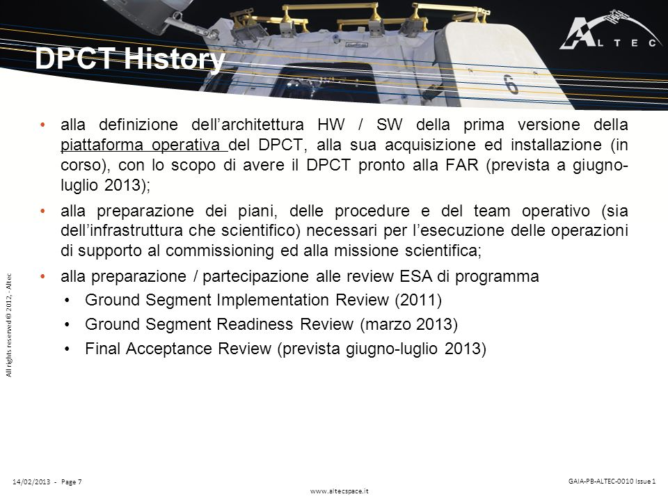 All rights reserved © 2012, - Altec www.altecspace.it GAIA-PB-ALTEC-0010 Issue 1 14/02/2013 - Page 7 DPCT History alla definizione dellarchitettura HW